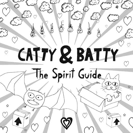 Catty & Batty: The Spirit Guide